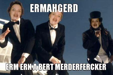 ERMAHGERD DYING!!!! LOL