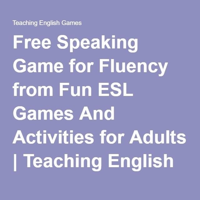 Free Speaking Game for Fluency from Fun ESL Games And Activities for Adults | Teaching English Games