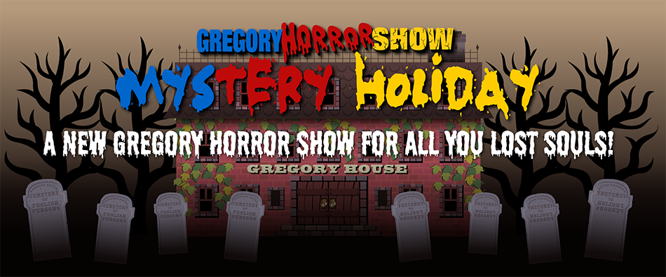 Gregory Horror Show A Mysterious Holiday A new Gregory Horror Show for All You Lost Souls!