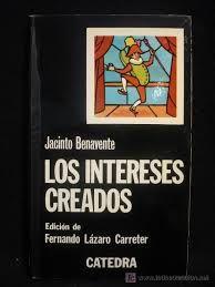 Jacinto Benavente Los Intereses Creados Los Intereses Creados Premio Nobel De Literatura Jacintos