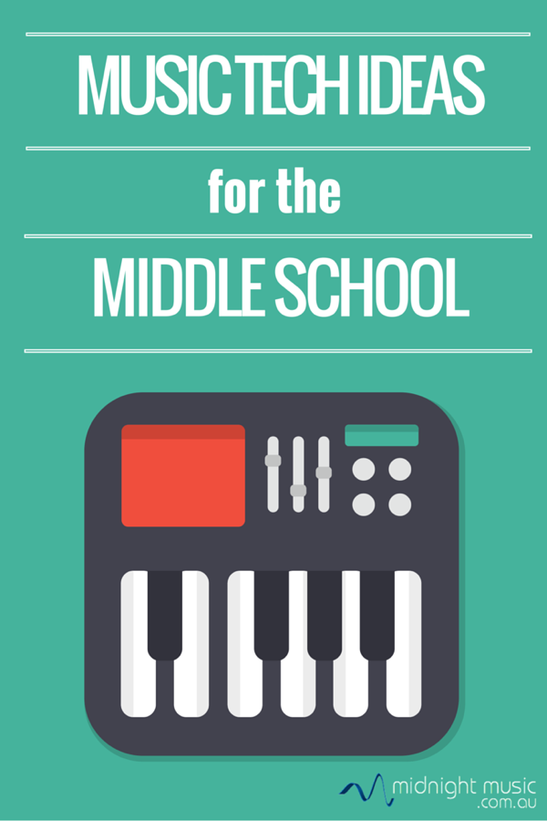 10 Music Tech Ideas for the Middle School | For the sake of our ...