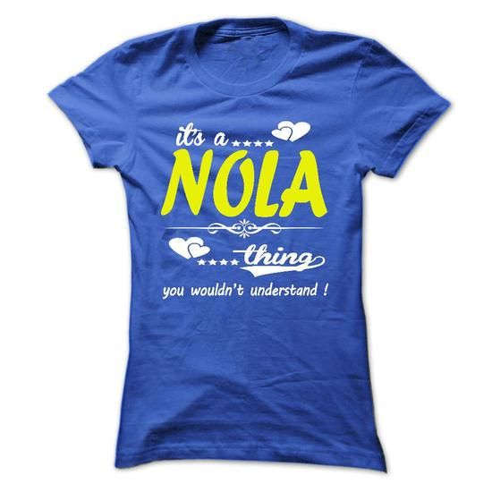 its a NOLA Thing You Wouldnt Understand ! - T Shirt, Ho - #oversized shirt #sweatshirt diy. SATISFACTION GUARANTEED => https://www.sunfrog.com/Names/its-a-NOLA-Thing-You-Wouldnt-Understand--T-Shirt-Hoodie-Hoodies-YearName-Birthday-32989262-Ladies.html?68278