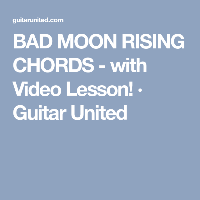 BAD MOON RISING CHORDS - with Video Lesson! · Guitar United | crafts ...