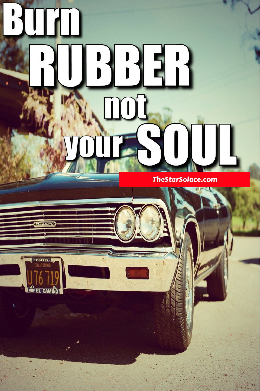 Burn Rubber Motivation Inspiration Words Quotes Life Cars
