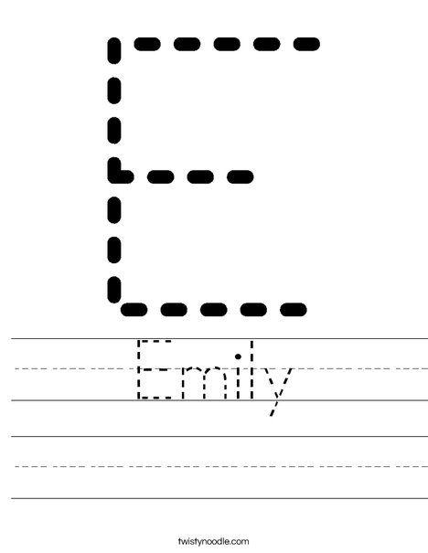 Emily Worksheet Writing Practice Preschool Name Tracing Worksheets Letter E Worksheets