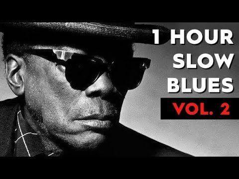 1 Hour Slow Blues Vol 2 Don S Tunes Com Imagens