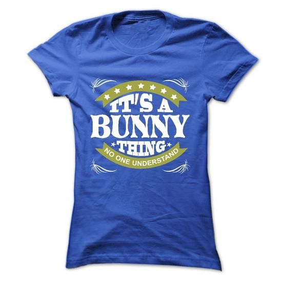 Its a BUNNY Thing No One Understand - T Shirt, Hoodie,  - #floral shirt #hooded sweatshirt. THE BEST => https://www.sunfrog.com/Names/Its-a-BUNNY-Thing-No-One-Understand--T-Shirt-Hoodie-Hoodies-YearName-Birthday-Ladies.html?68278