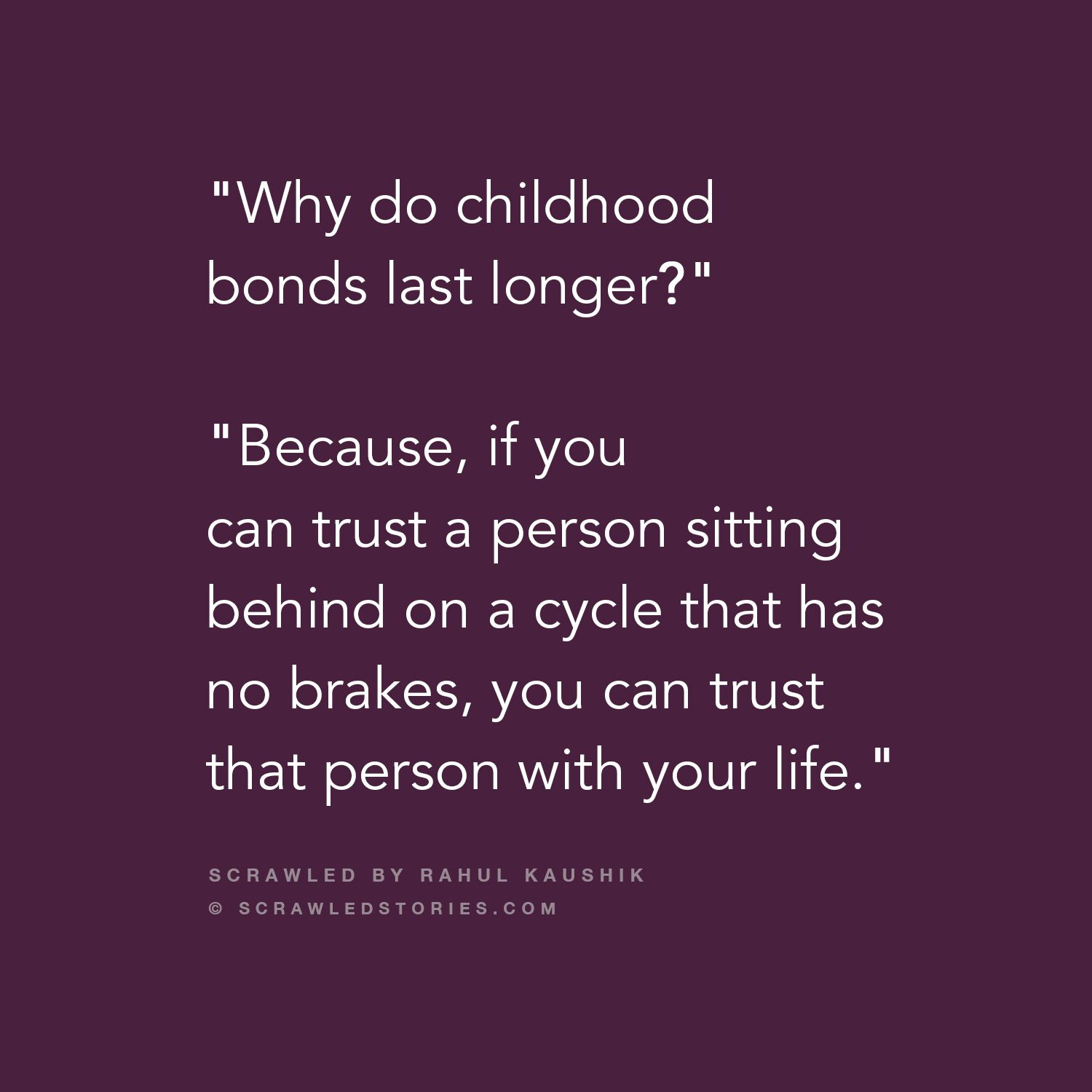 Childhood Friends Quotes For More Amazing Posts Like This Check Out Scrawledstories Com Childhood Friends Quotes Friends Quotes Childhood Friendship Quotes