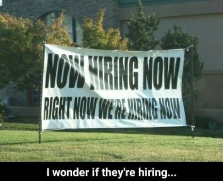 Legends say that they are HIRING
