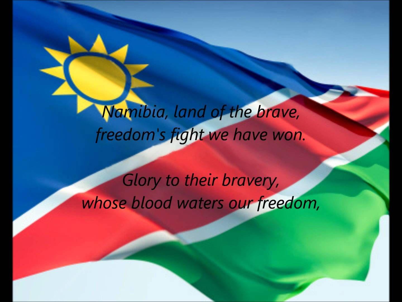 Namibian National Anthem Namibia Land Of The Brave En