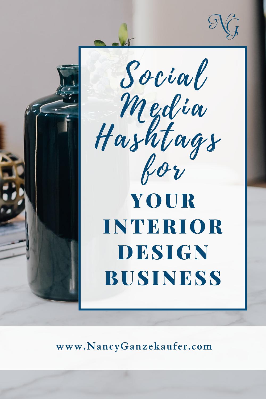 The Best Interior Design Hashtags Nancy Ganzekaufer In 2020 Interior Design Hashtags Business Design Instagram Business