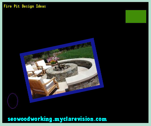 Fire Pit Design Ideas 214525 - Woodworking Plans and Projects!
