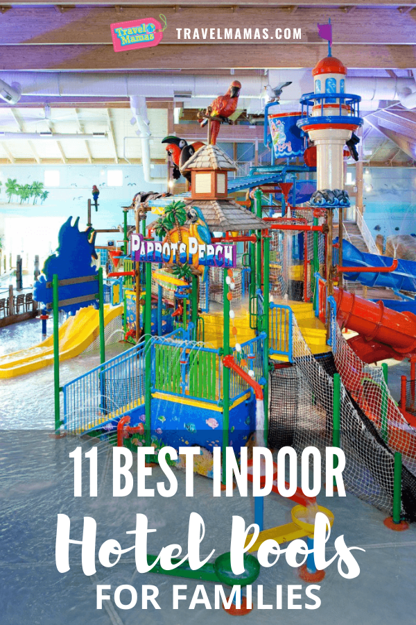 11 Most Amazing Indoor Hotel Pools For Kids & Families