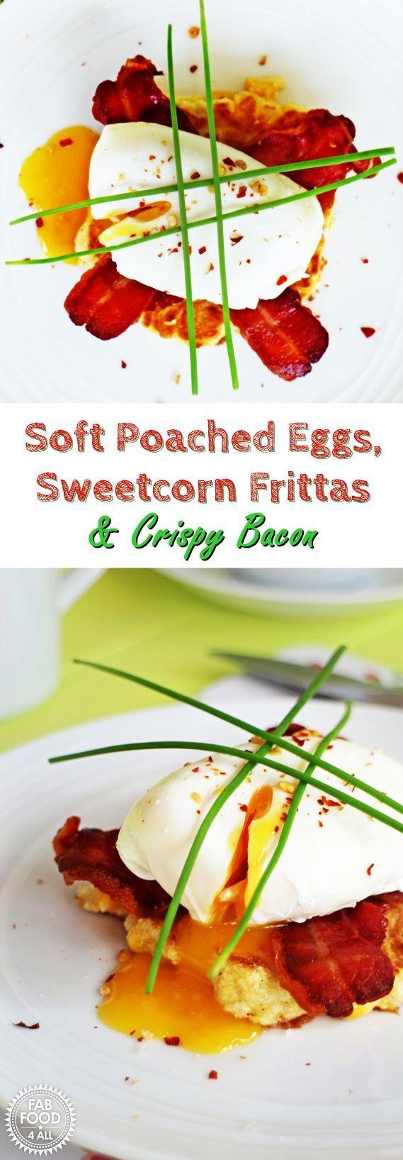 Soft Poached Eggs, Sweetcorn Frittas and Crispy Bacon - Fab Food 4 All #sweetcornideas