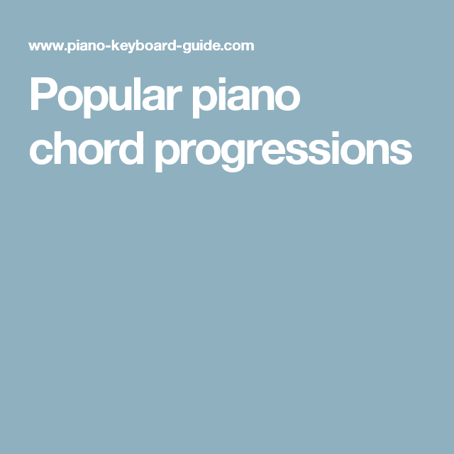 Popular Piano Chord Progressions Musical Styles Pinterest