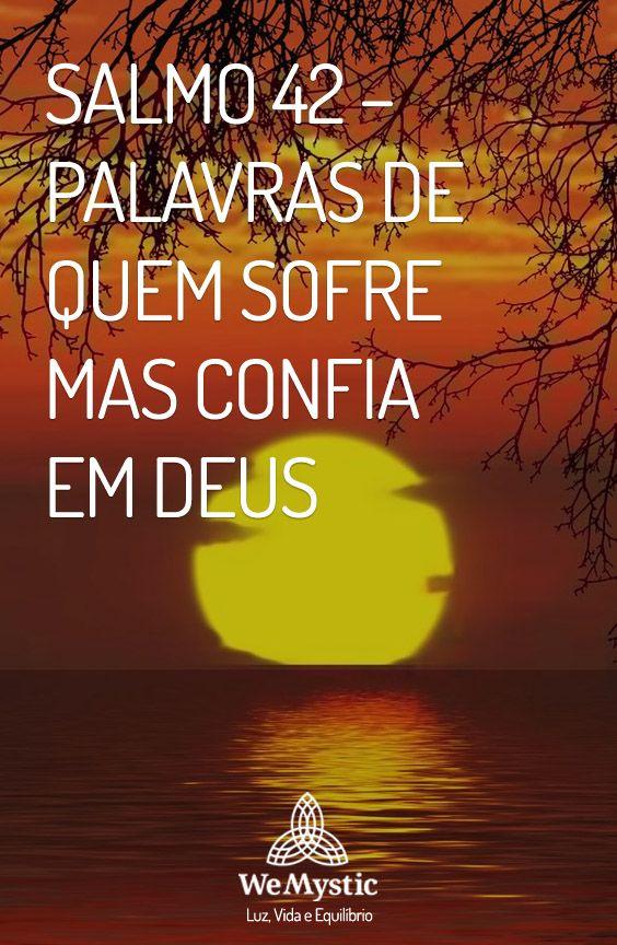 Salmo 42 Palavras De Quem Sofre Mas Confia Em Deus Com Imagens