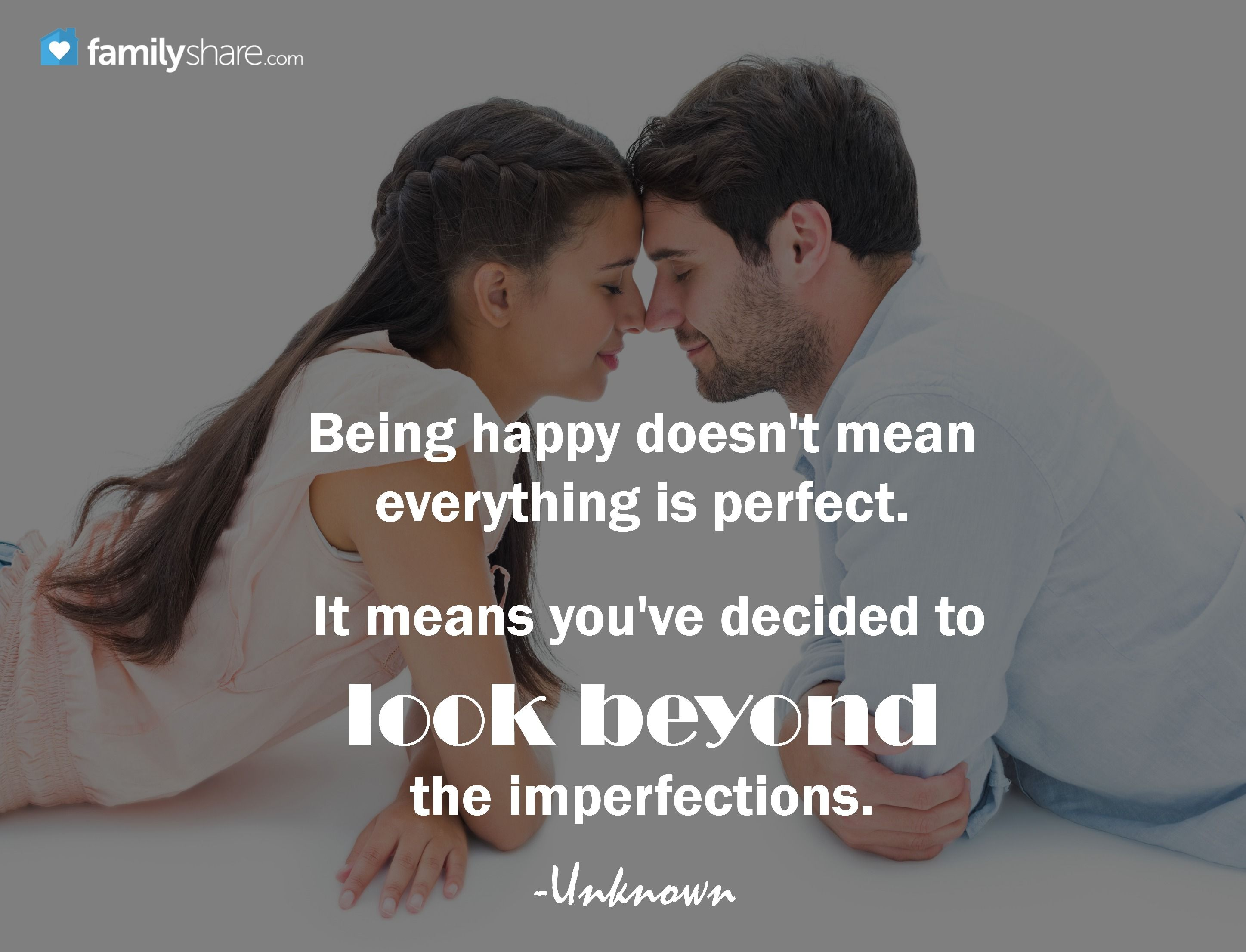 Being Happy Doesn T Mean Everything Is Perfect It Means You Ve Decided To Look Beyond The Imperfections Unknown Im Not Perfect Inspirational Quotes Memes