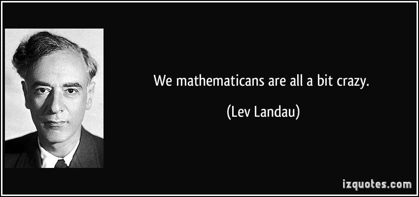 Archimedes Landau we mathematicans are all a bit mathematics and