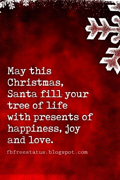 Quotes and Sayings with Pictures -  Christmas Quotes, May this Christmas, Santa fill your tree of l