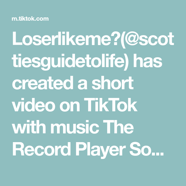 Loserlikeme Scottiesguidetolife Has Created A Short Video On Tiktok With Music The Record Player Song By Daisy The Great P Music Record Player How To Make
