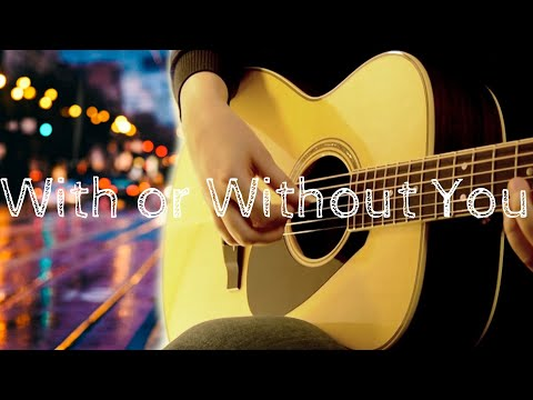 5 U2 With Or Without You Fingerstyle Acoustic Guitar Youtube In 2021 Acoustic Guitar Guitar Youtube Guitar