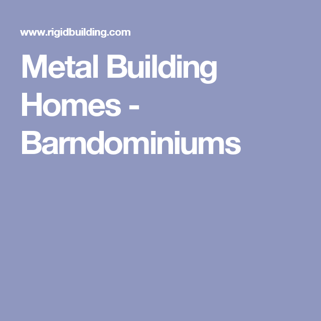 Metal Building Homes - Barndominiums