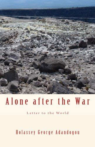 Alone after the War: Letter to the World. http://www.amazon.com/dp/1530384192/ref=cm_sw_r_pi_dp_EUT2wb1339T8G