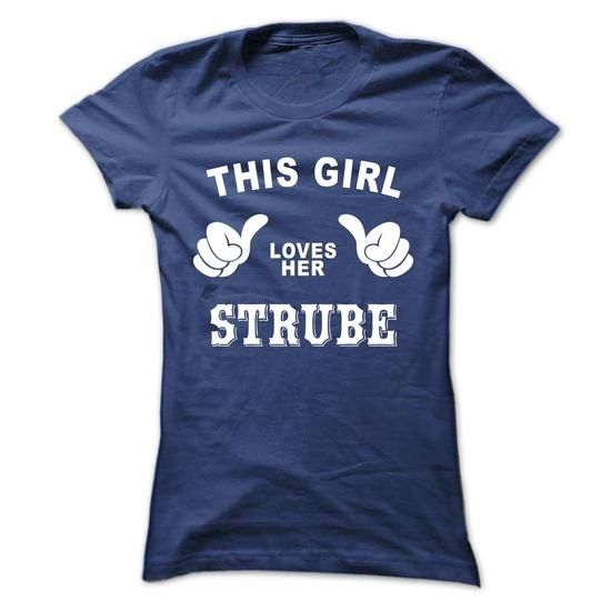 This girl loves her STRUBE - #tee outfit #tshirt quilt. ORDER NOW => https://www.sunfrog.com/Names/This-girl-loves-her-STRUBE-fdtyzjooqa-Ladies.html?68278