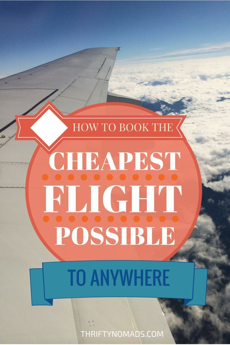 How to Book the Cheapest Flight Possible to Anywhere  Traveling by yourself, Travel tips, Cheap