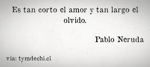 Pablo Neruda Frases Tumblr Buscar Con Google Frases Pinterest