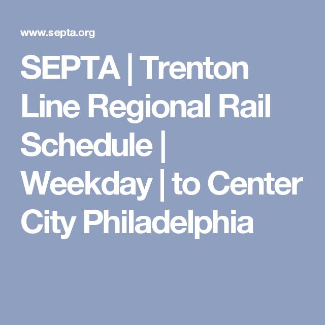 Septa Trenton Line Regional Rail Schedule Weekday To Center City Philadelphia Center City Center City Philadelphia Trenton