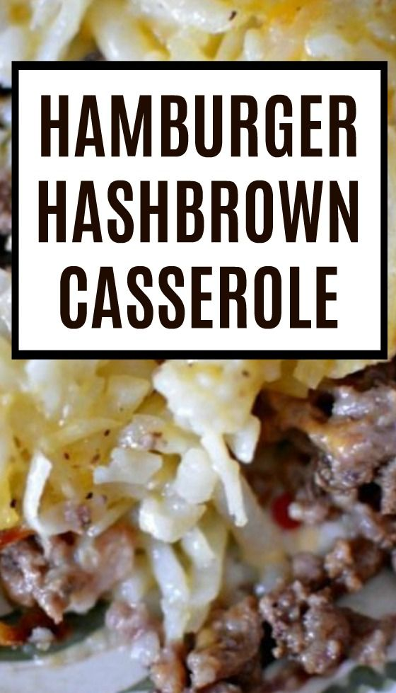 Hamburger Hash Brown Casserole - Easy Casserole Recipe images