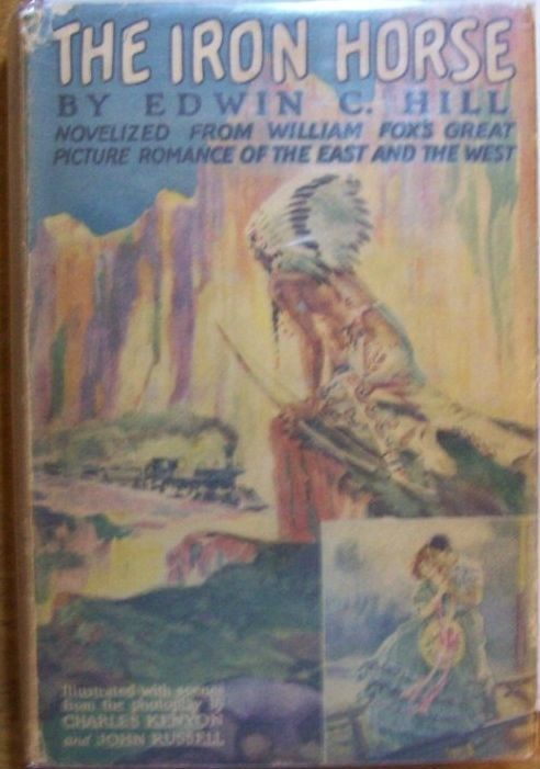 Edwin C Hill, The Iron Horse, photoplay edition in dust jacket