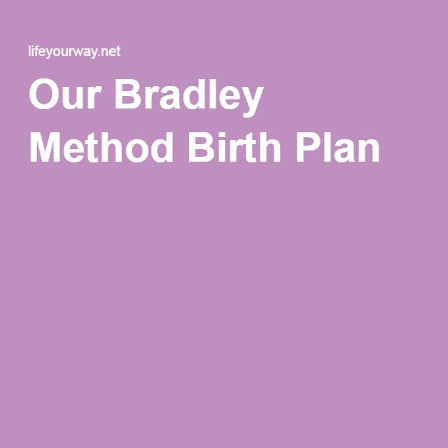 Our Bradley Method Birth Plan Birthing Pinterest Bradley