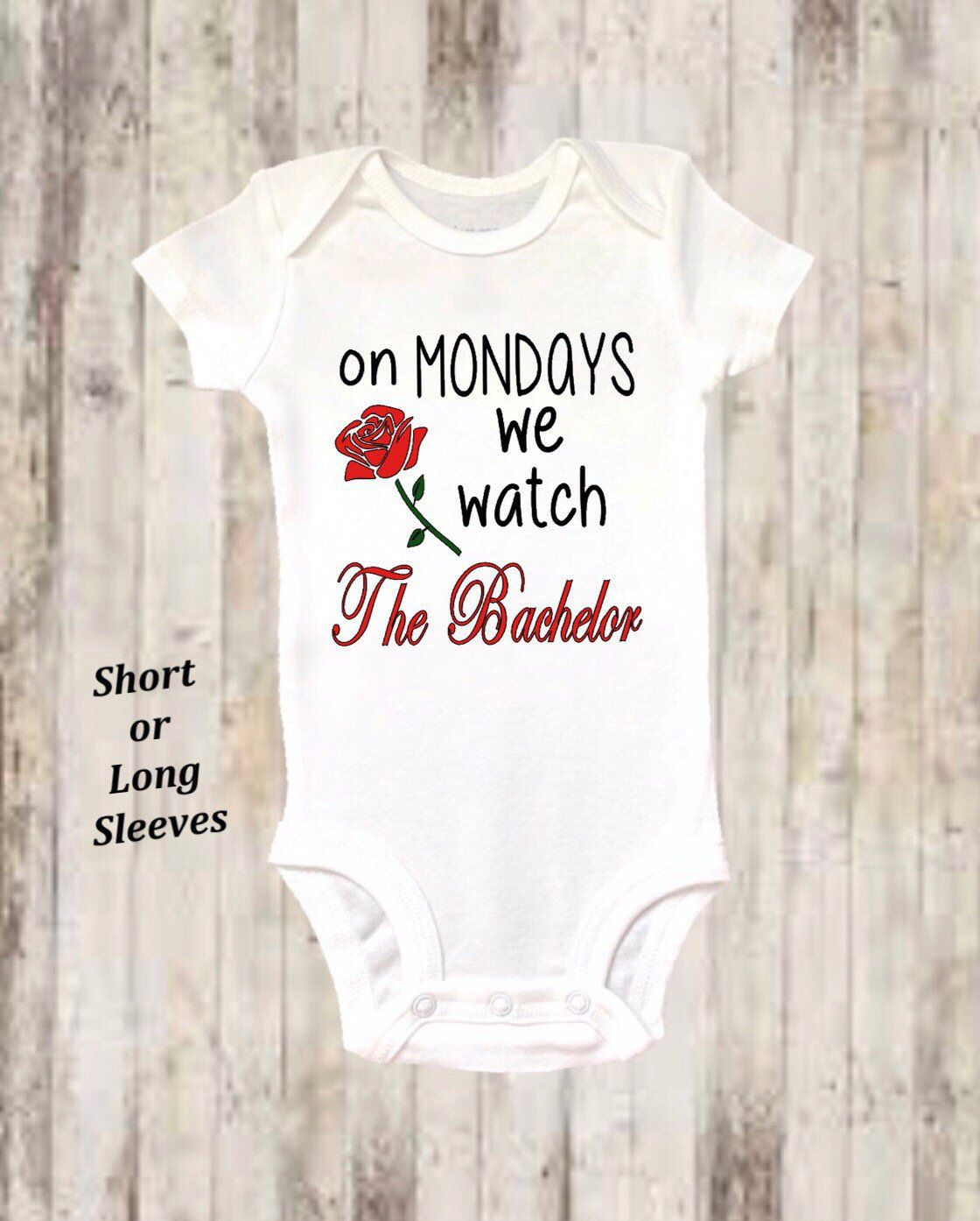 e44821541 Baby Onesie ®, The Bachelor, On Mondays we Watch The Bachelor, Funny ...