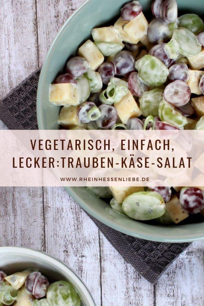 Trauben-Käse-Salat: vegetarisch, einfach, lecker! – Rheinhessenliebe
