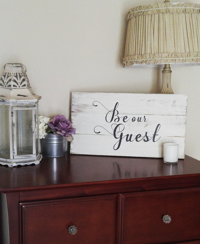 Be Our Guest sign, farmhouse decor, farmhouse guest room