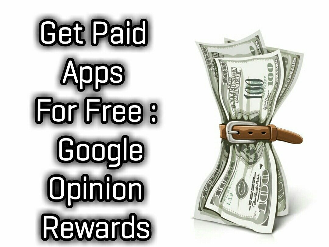 Get Paid Apps For Free Google Opinion Rewards App Earn More Money Opinion Words