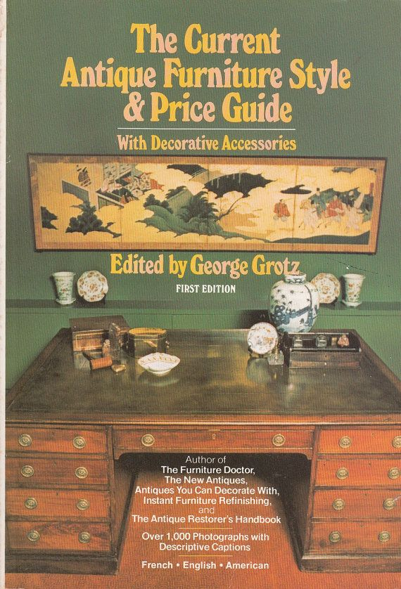 Current Antique Furniture Style Price Guide 1979 George Grotz
