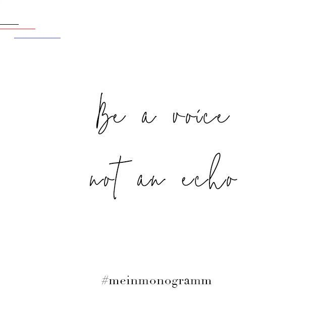 Be a voice not an echo Zitat, englisch, kurz, nachdenken ...