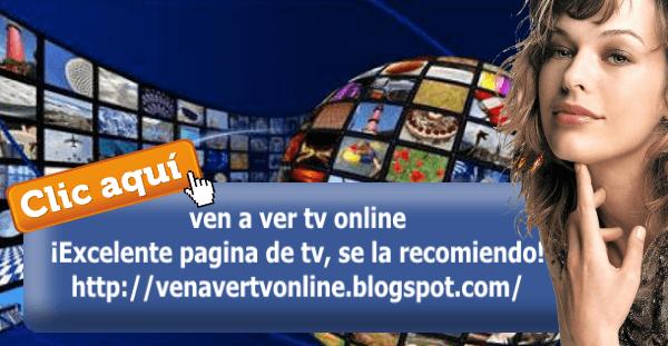 Ven a ver tv online es una pagina web donde puedes ver televisión en vivo, por internet y gratis