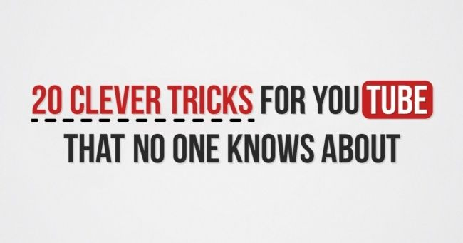 21 Clever Tricks for YouTube That Most People Don't Know