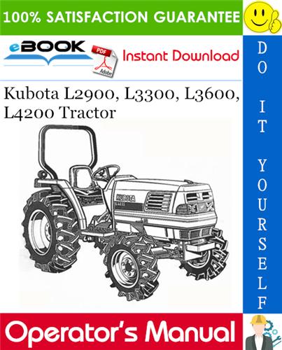 Kubota L2900 L3300 L3600 L4200 Tractor Operator S Manual Kubota Tractors Manual