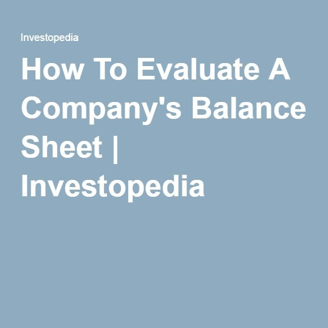 How To Evaluate A Company\u0027s Balance Sheet Investopedia - income statement and balance sheet template