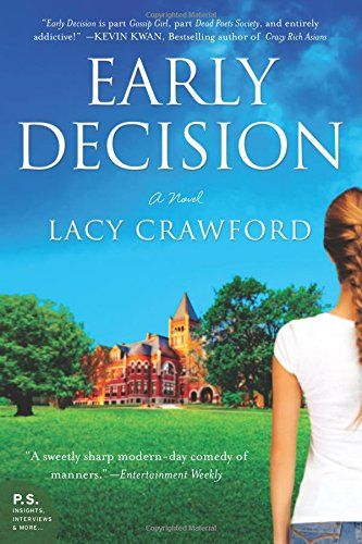 Jen S Book Club Pick Early Decision A Novel By Lacy Crawford Http Www Amazon Com Dp 0062240692 Ref Cm Sw R Pi Dp Rbk T Fall Reading List Fallen Book Novels