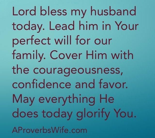 My Husband, God Bless You Today And Every Day. Love You