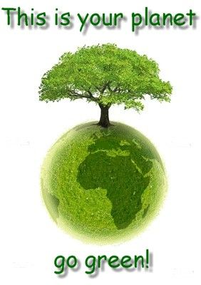 Great Image This Is Your Planet Go Green Go Green Green Green Environment