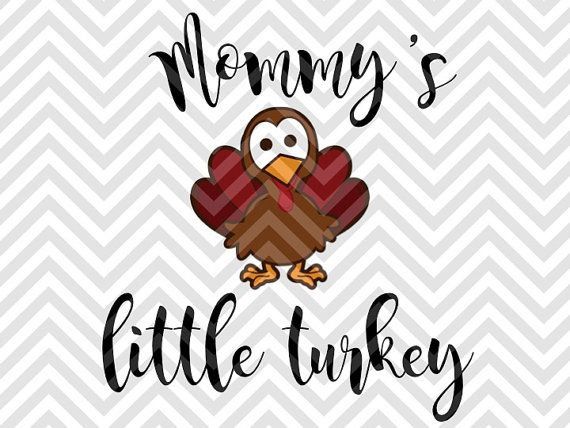 21+ Mommy's Little Turkey Cutting File Design