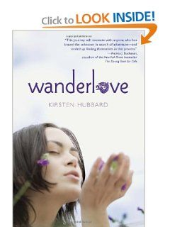 Wanderlove by Kirsten Hubbard. $9.99. Author: Kirsten Hubbard. Publisher: Ember; Reprint edition (March 12, 2013)