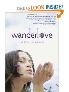 Wanderlove by Kirsten Hubbard. $9.99. Author: Kirsten Hubbard. Publisher: Ember; Reprint edition (March 12, 2013)